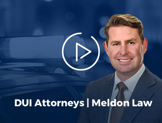 DUI Attorneys | Meldon Law